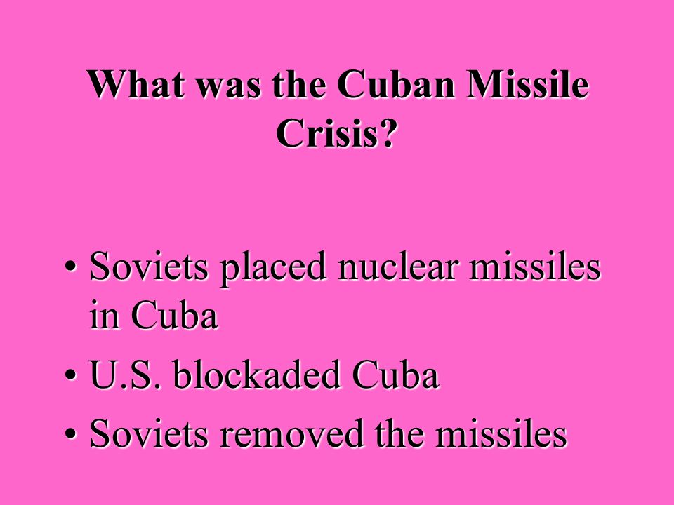 Who was president during the Cuban Missile Crisis? John F. KennedyJohn F. Kennedy
