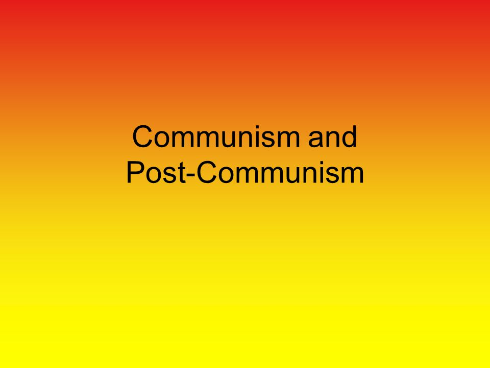 Communism and Post-Communism