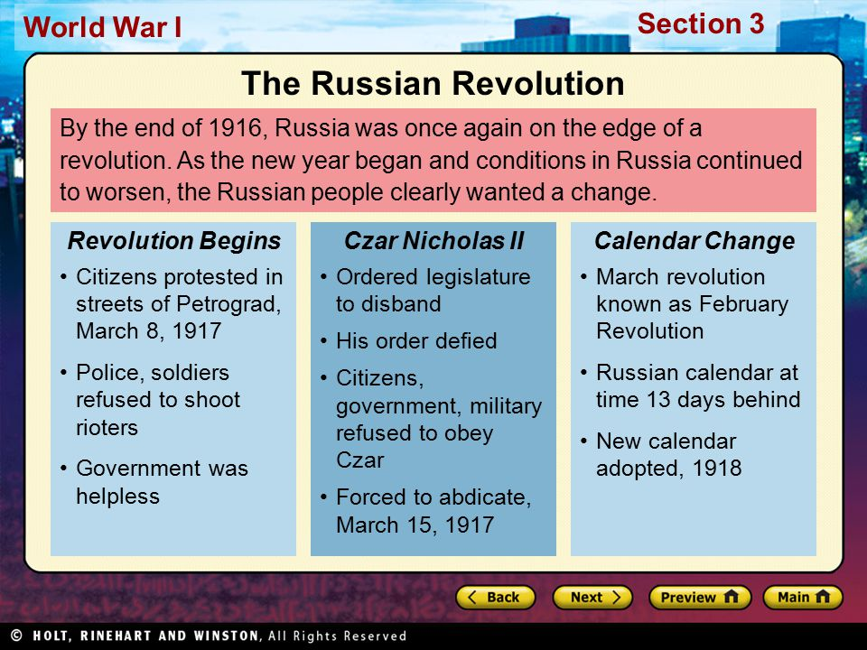 Section 3 World War I Provisional Government Duma established temporary government Led by Aleksandr Kerensky Many unhappy with new leadership Bolshevism Abolish private property Enforce social equality Later known as Marxism- Leninism Bolsheviks Led opposition to Kerensky's provisional government Wanted fundamental change in government and society Planned Marxist revolution Vladimir Lenin Bolshevik leader forced to live outside Russia Returned, April 1917 Germany hoped Lenin would weaken Russian war effort The Russian Revolution