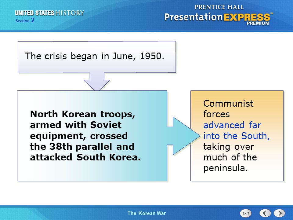 The Cold War BeginsThe Korean War Section 2 Communist forces advanced far into the South, taking over much of the peninsula.