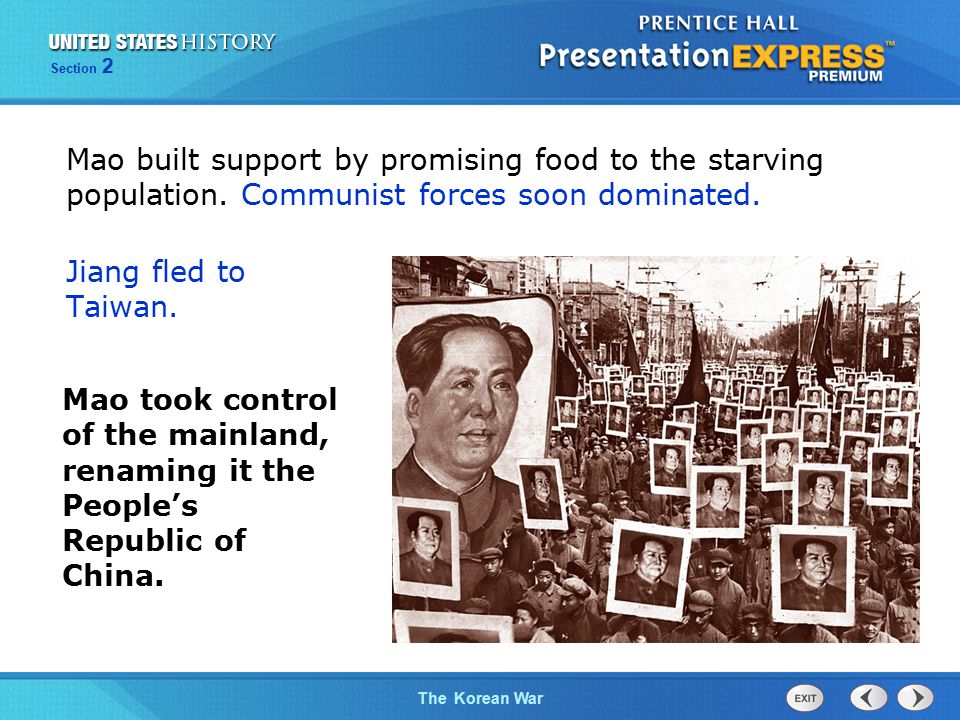The Cold War BeginsThe Korean War Section 2 Mao built support by promising food to the starving population.