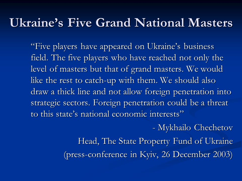Ukraine's Five Grand National Masters Five players have appeared on Ukraine's business field.