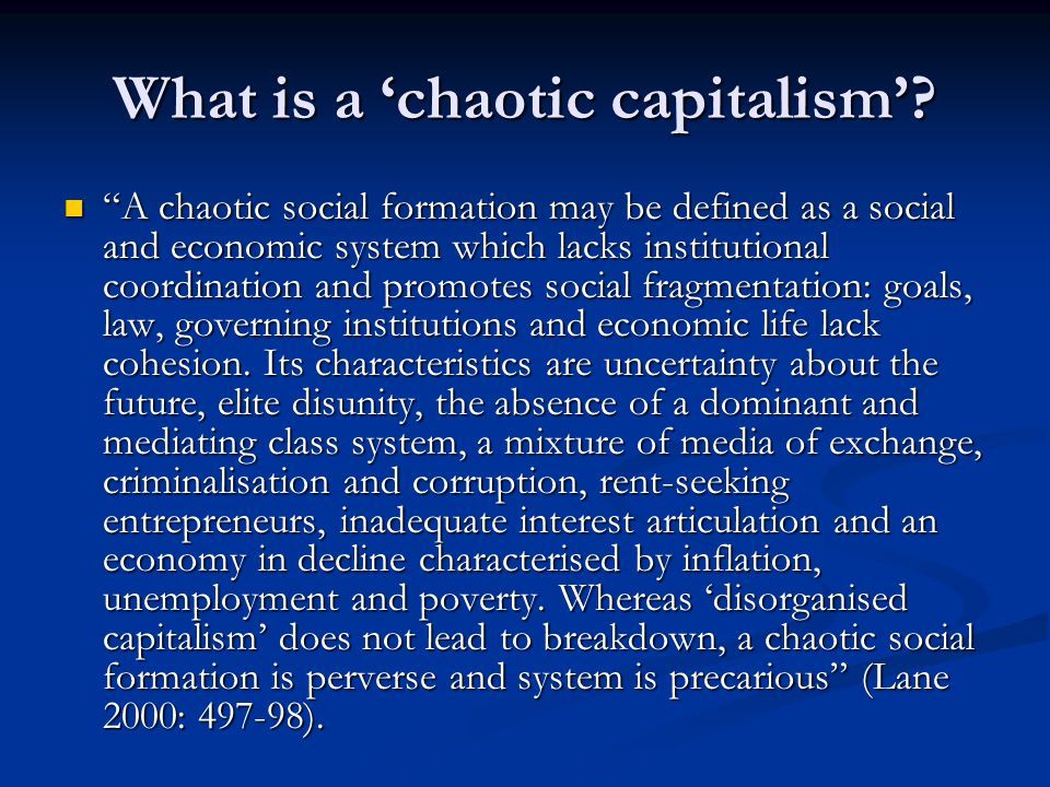 What is a 'chaotic capitalism'.