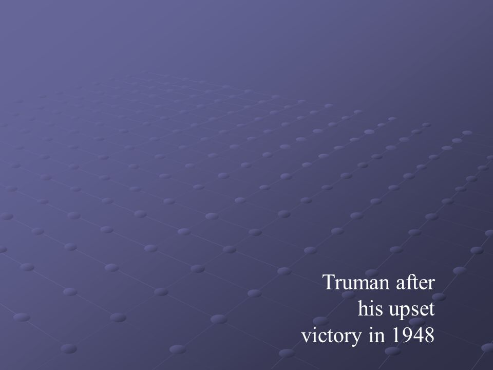 Truman after his upset victory in 1948