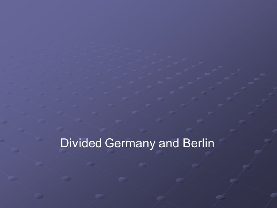 Divided Germany and Berlin