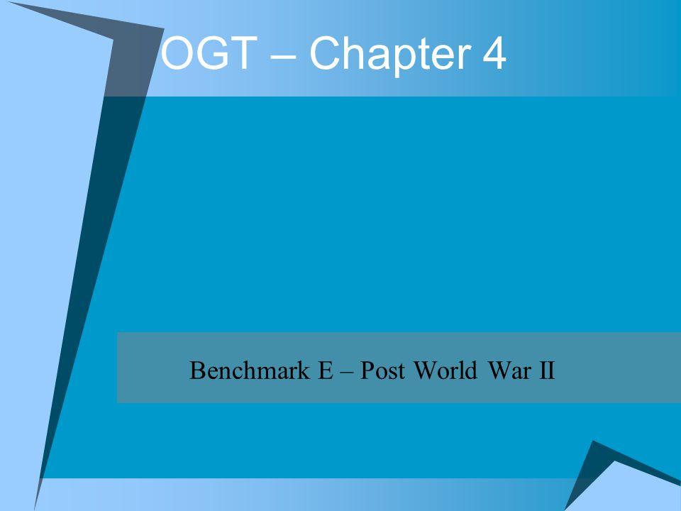 OGT – Chapter 4 Benchmark E – Post World War II