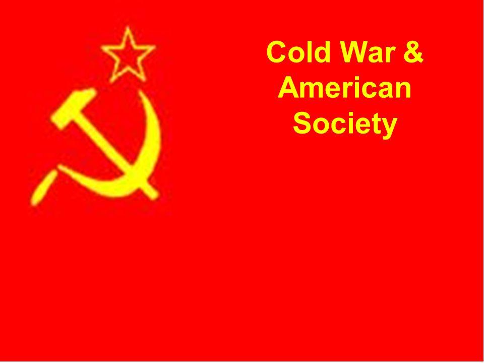 CH 21.3 Cold War & American Society