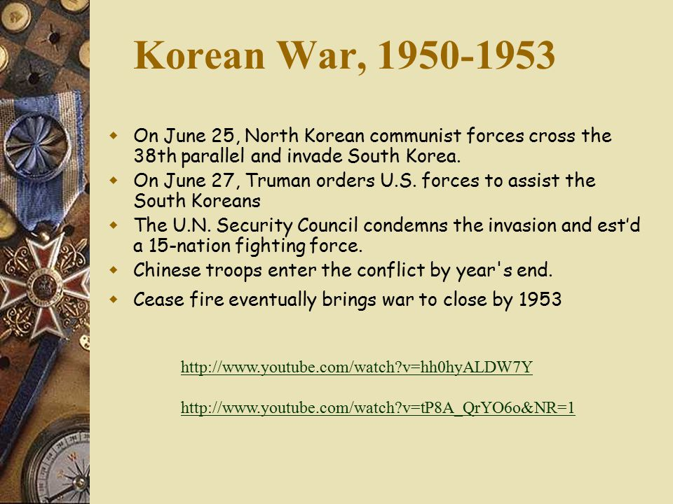 Korean War, 1950-1953  On June 25, North Korean communist forces cross the 38th parallel and invade South Korea.
