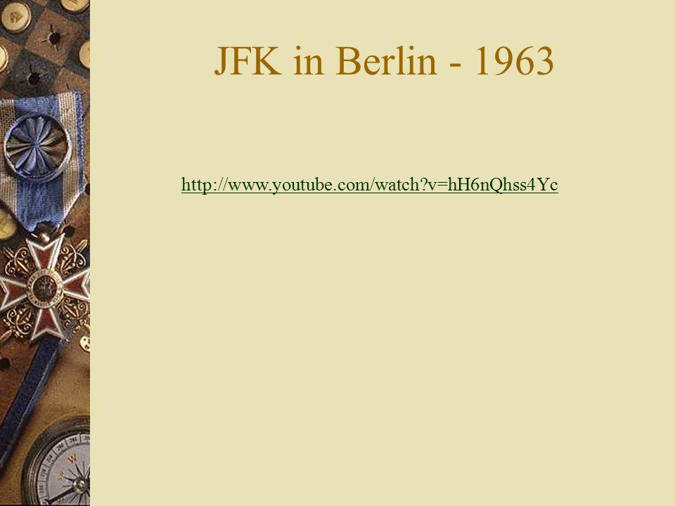 JFK in Berlin - 1963 http://www.youtube.com/watch?v=hH6nQhss4Yc
