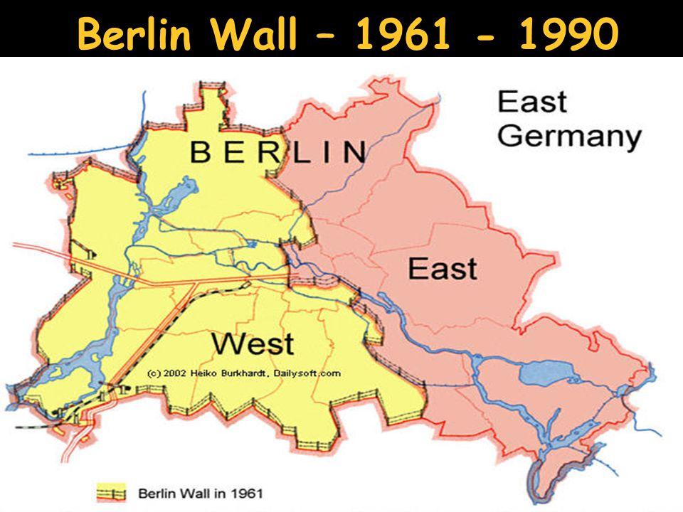 Berlin Wall – 1961 - 1990