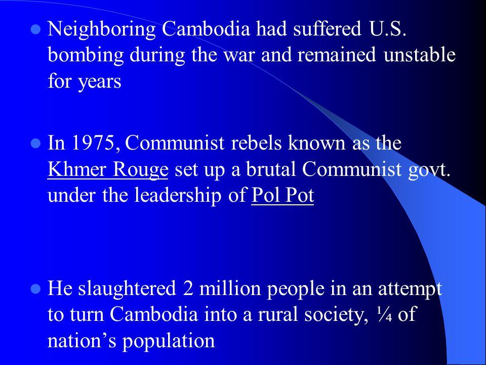 Neighboring Cambodia had suffered U.S.