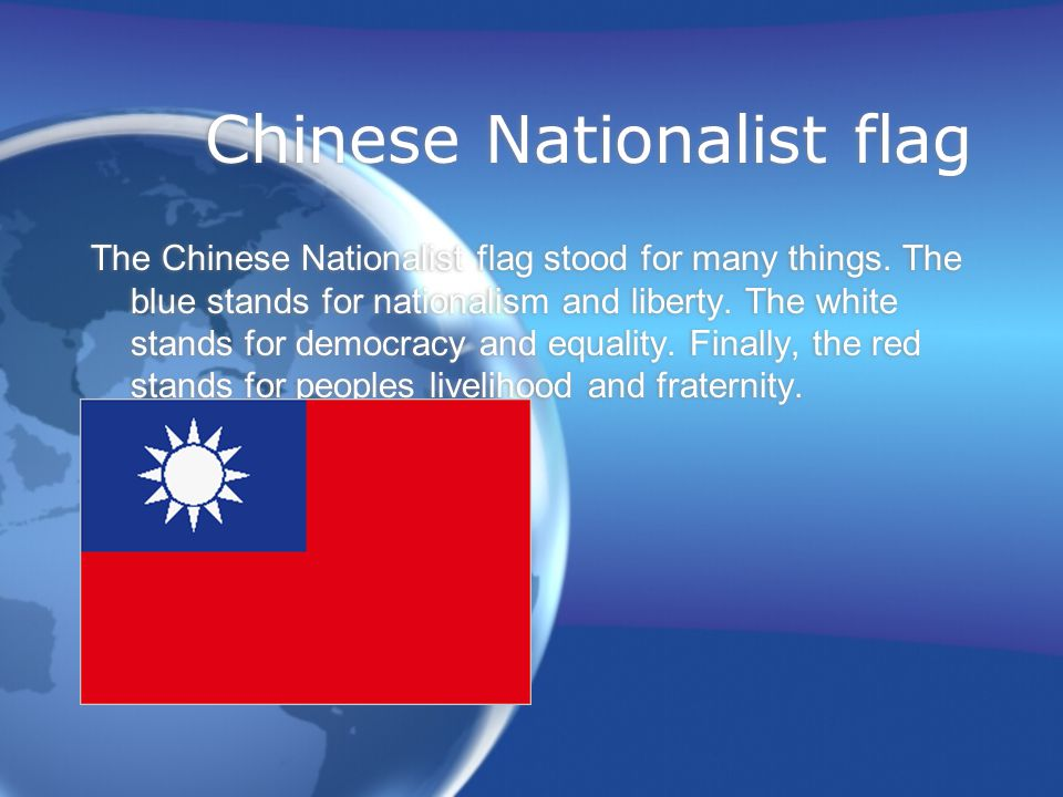 Chinese Nationalist flag The Chinese Nationalist flag stood for many things.