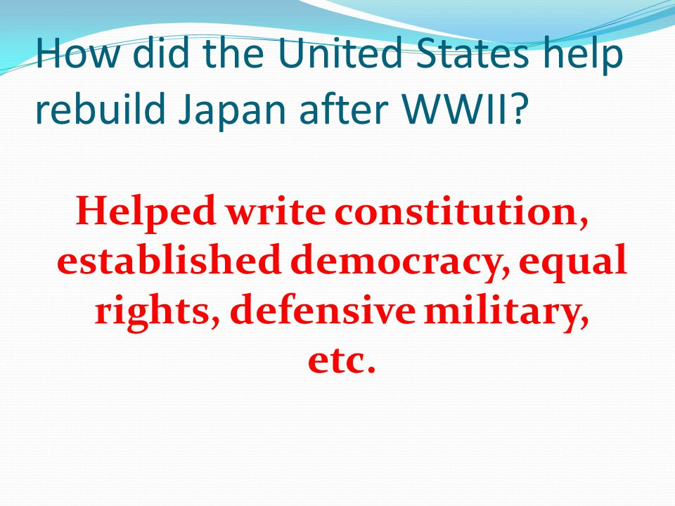 How did the United States help rebuild Japan after WWII.
