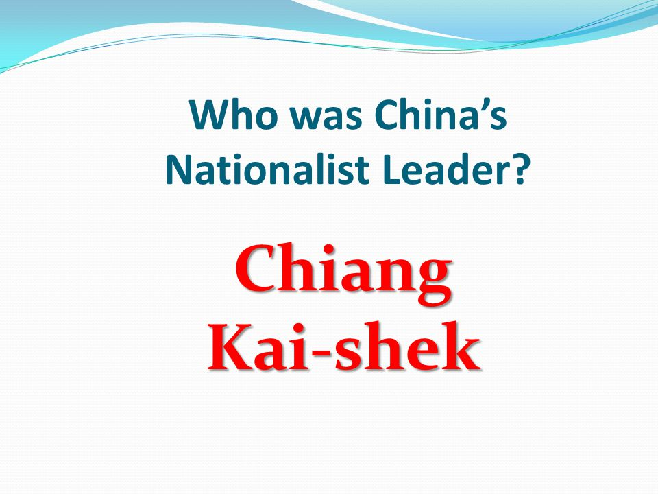 Who was China's Nationalist Leader ChiangKai-shek