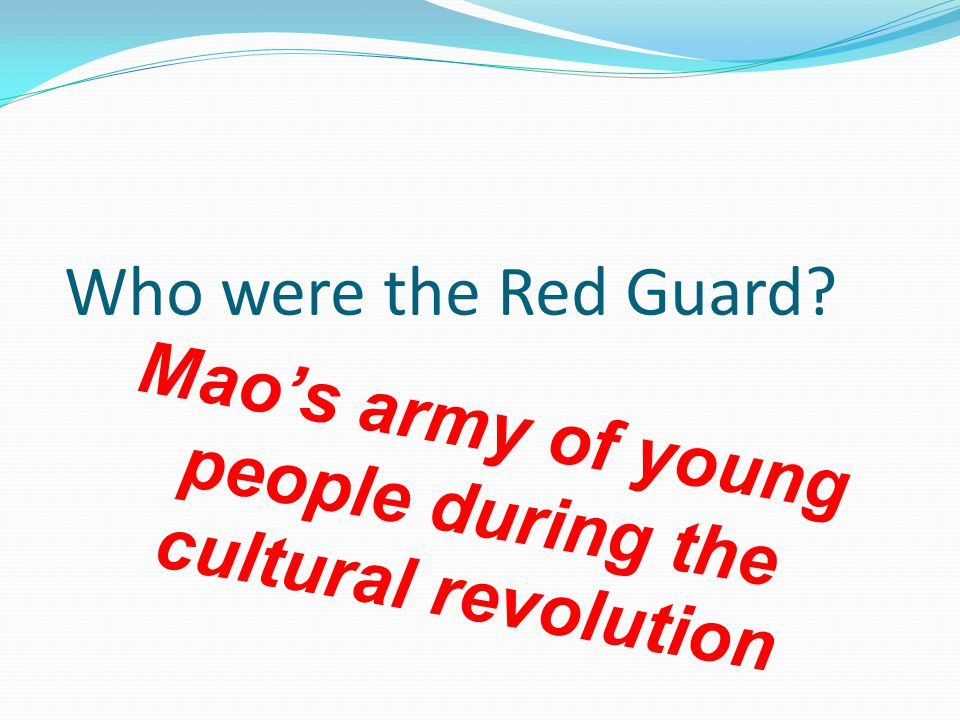 Who were the Red Guard Mao's army of young people during the cultural revolution