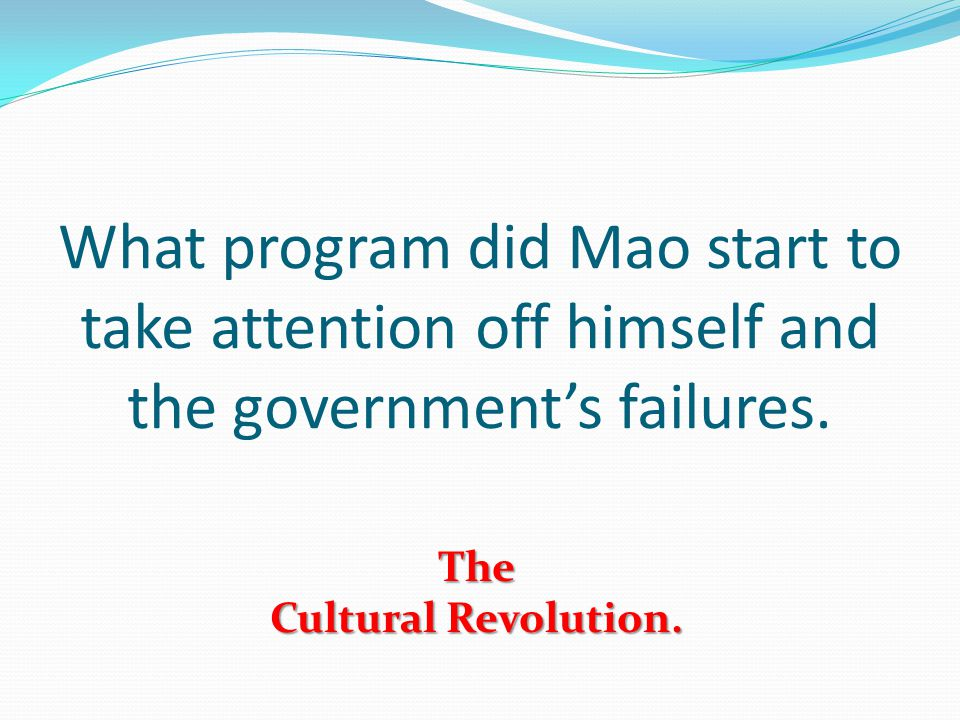 What program did Mao start to take attention off himself and the government's failures.