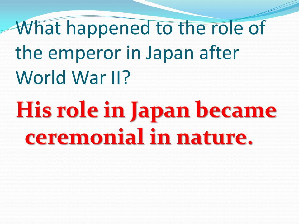 What happened to the role of the emperor in Japan after World War II.
