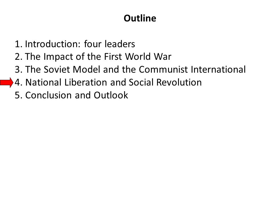 Outline 1.Introduction: four leaders 2.The Impact of the First World War 3.