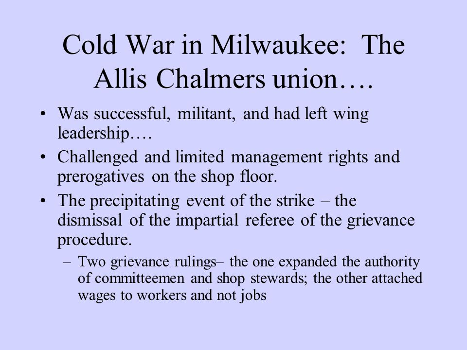 Cold War in Milwaukee: The Allis Chalmers union….