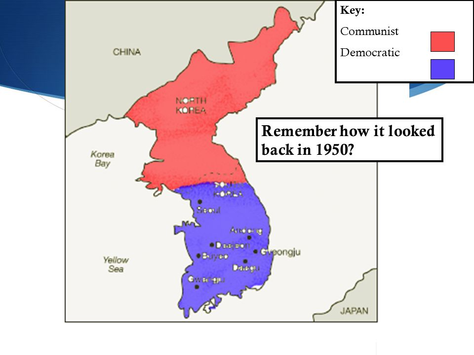 Remember how it looked back in 1950 Key: Communist Democratic