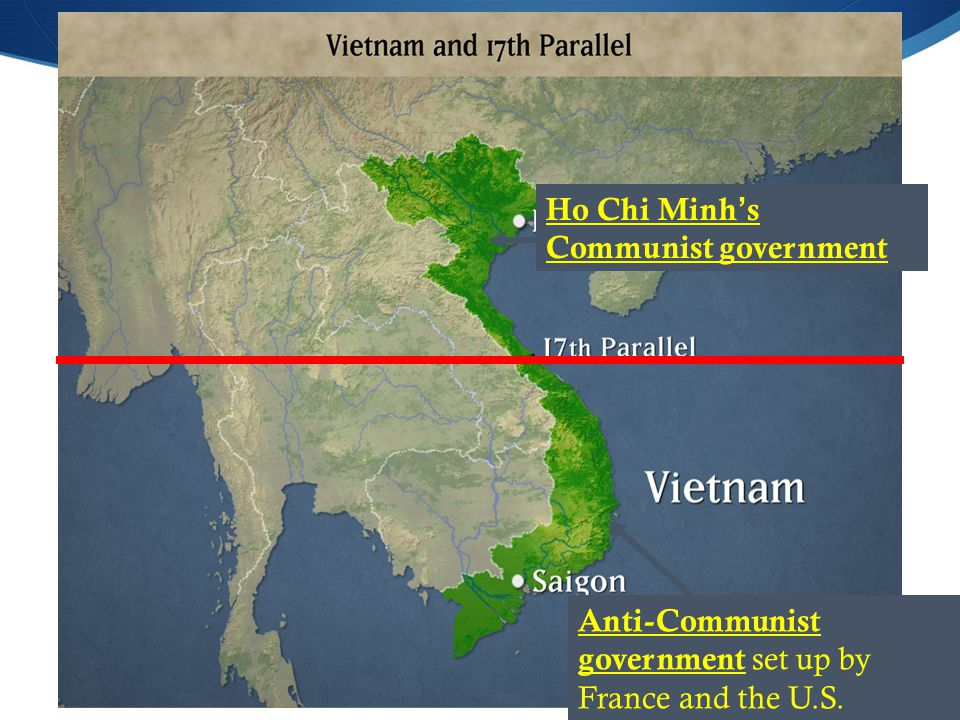 Ho Chi Minh's Communist government Anti-Communist government set up by France and the U.S.