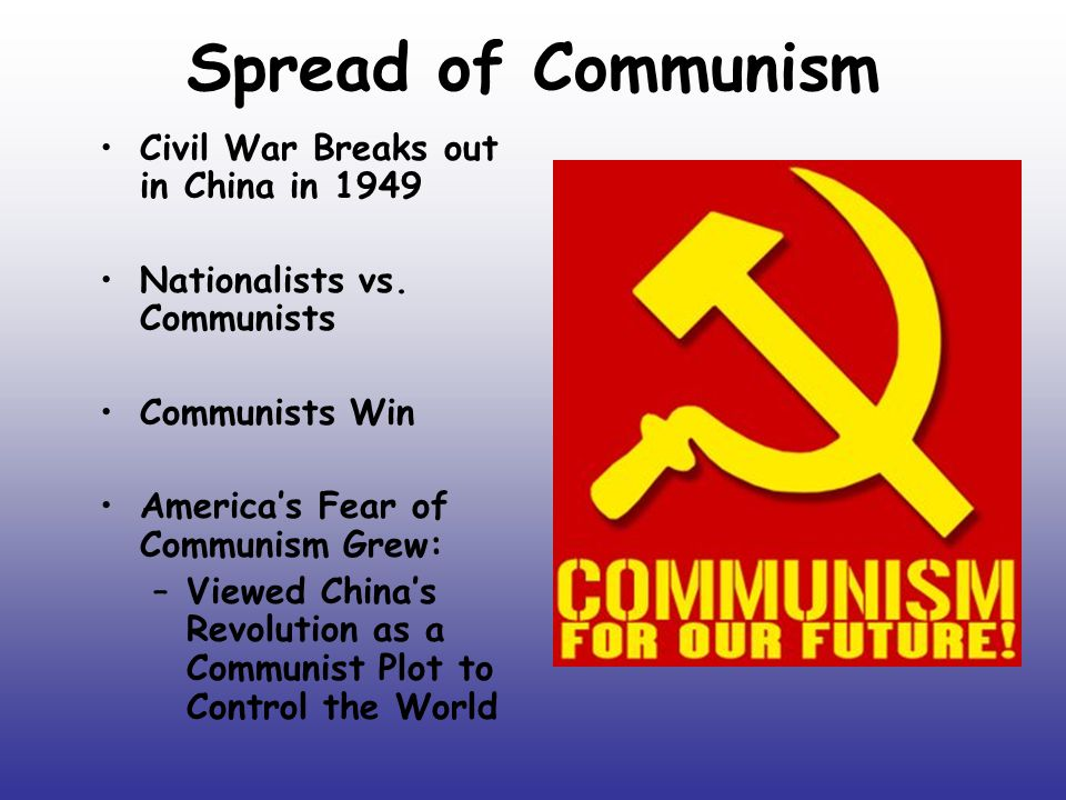 Spread of Communism Civil War Breaks out in China in 1949 Nationalists vs.
