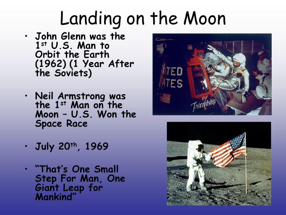 Landing on the Moon John Glenn was the 1 st U.S.