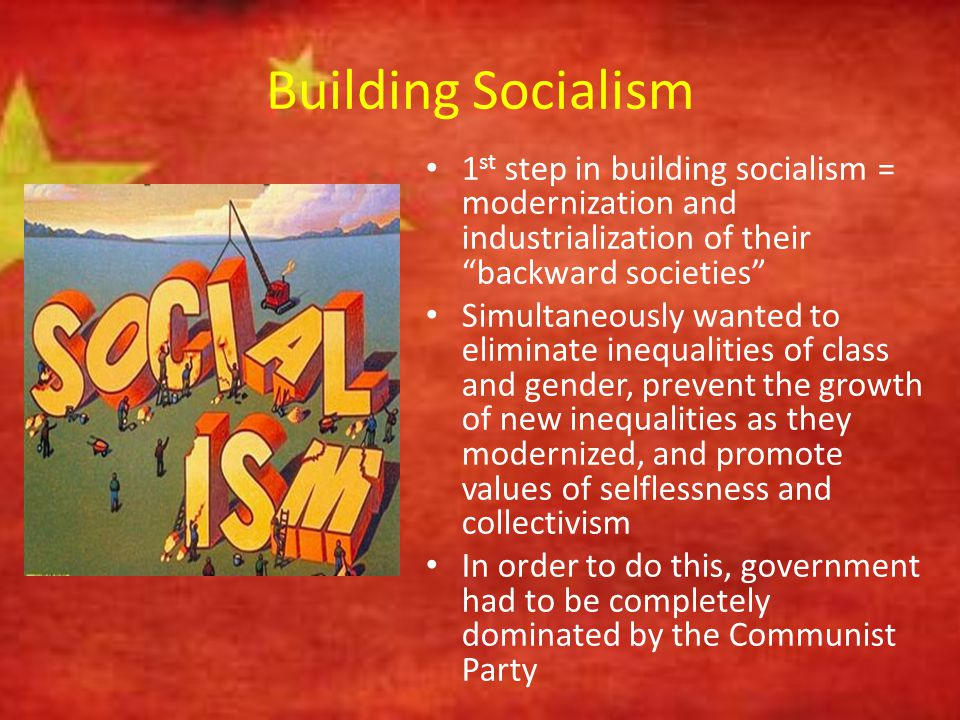 """Building Socialism 1 st step in building socialism = modernization and industrialization of their """"backward societies"""" Simultaneously wanted to elimin"""