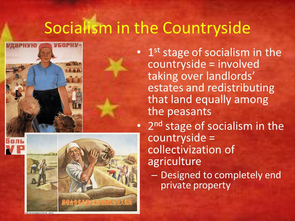 Socialism in the Countryside 1 st stage of socialism in the countryside = involved taking over landlords' estates and redistributing that land equally