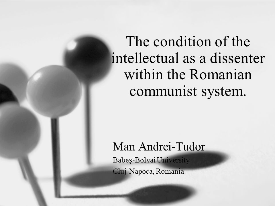 The condition of the intellectual as a dissenter within the Romanian communist system.