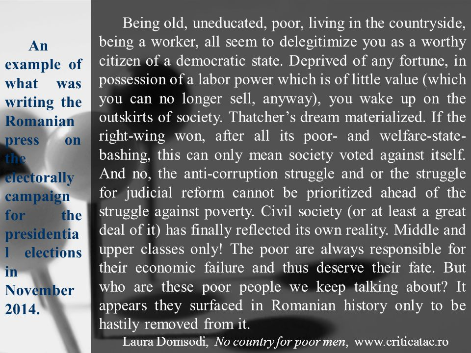Being old, uneducated, poor, living in the countryside, being a worker, all seem to delegitimize you as a worthy citizen of a democratic state.