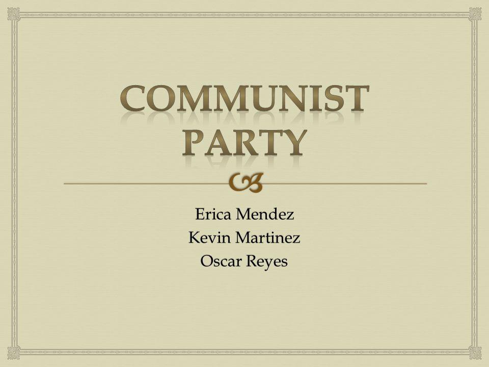 Erica Mendez Kevin Martinez Oscar Reyes