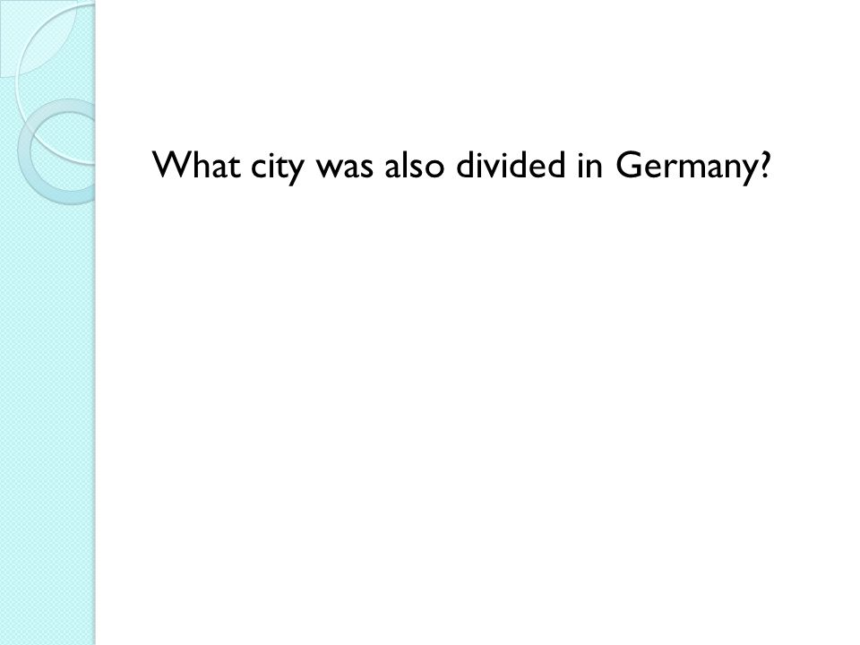 What city was also divided in Germany?