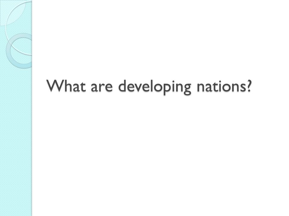What are developing nations?