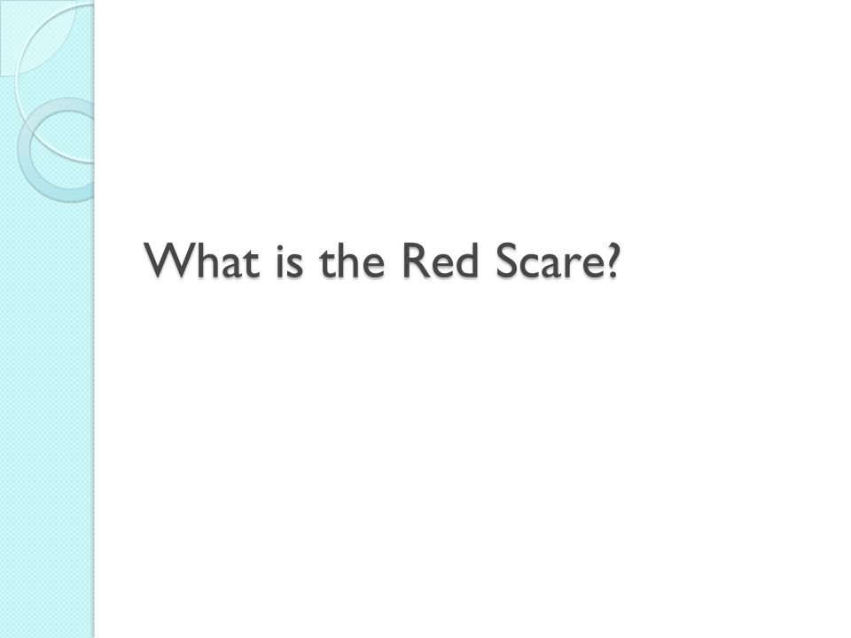 What is the Red Scare?
