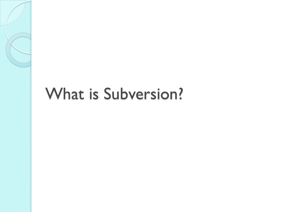 What is Subversion?