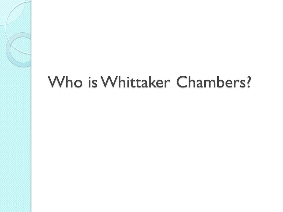 Who is Whittaker Chambers?