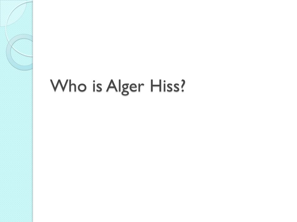 Who is Alger Hiss?