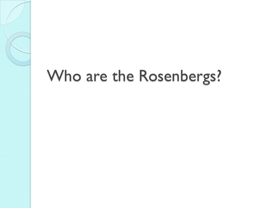 Who are the Rosenbergs?