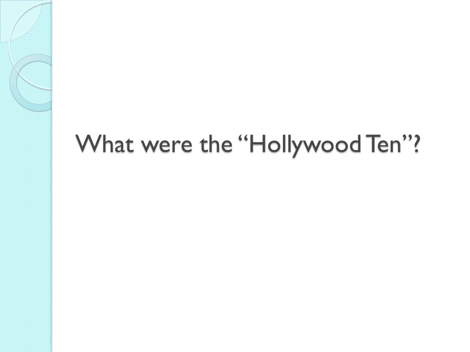 What were the Hollywood Ten ?