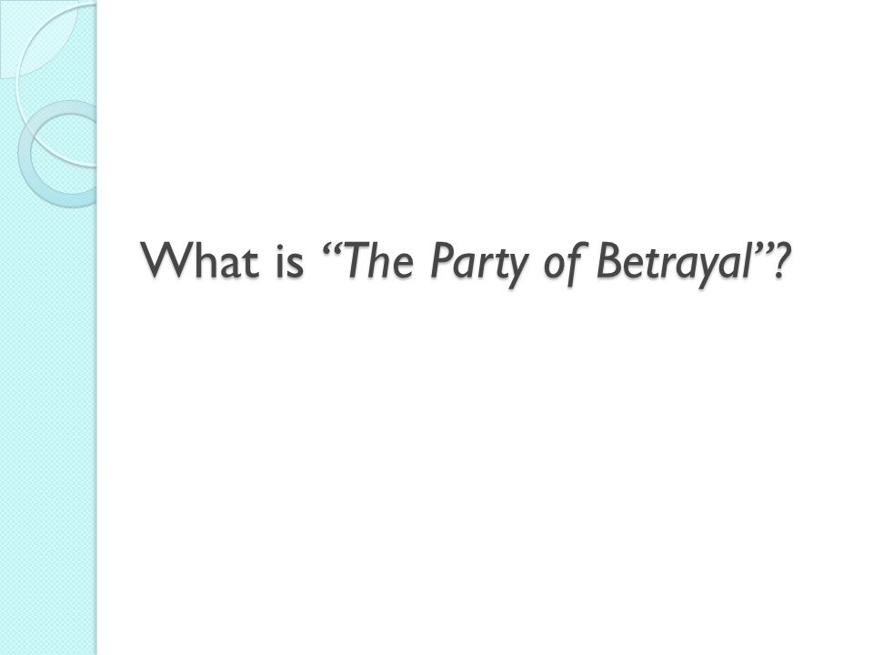 What is The Party of Betrayal ?