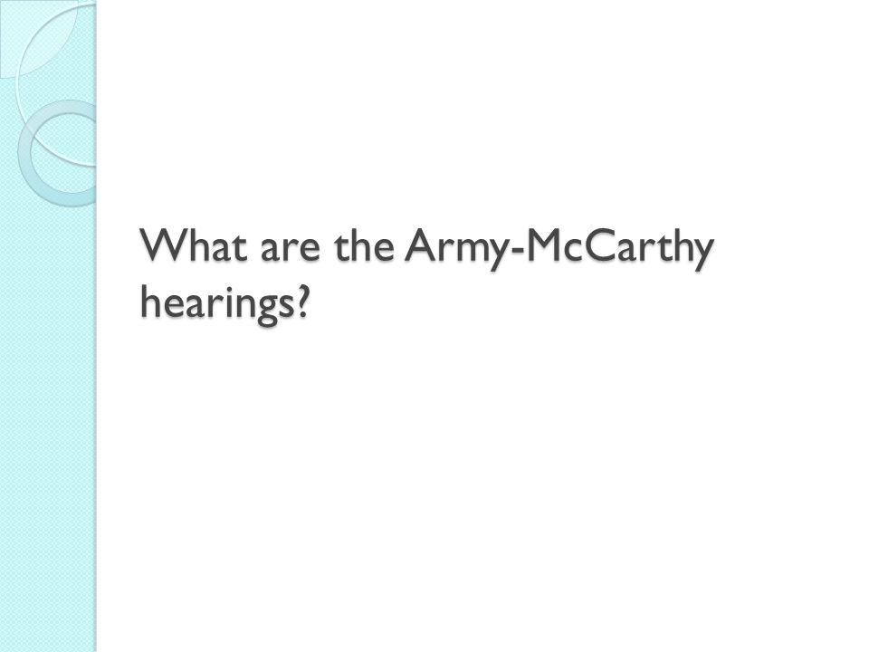 What are the Army-McCarthy hearings?