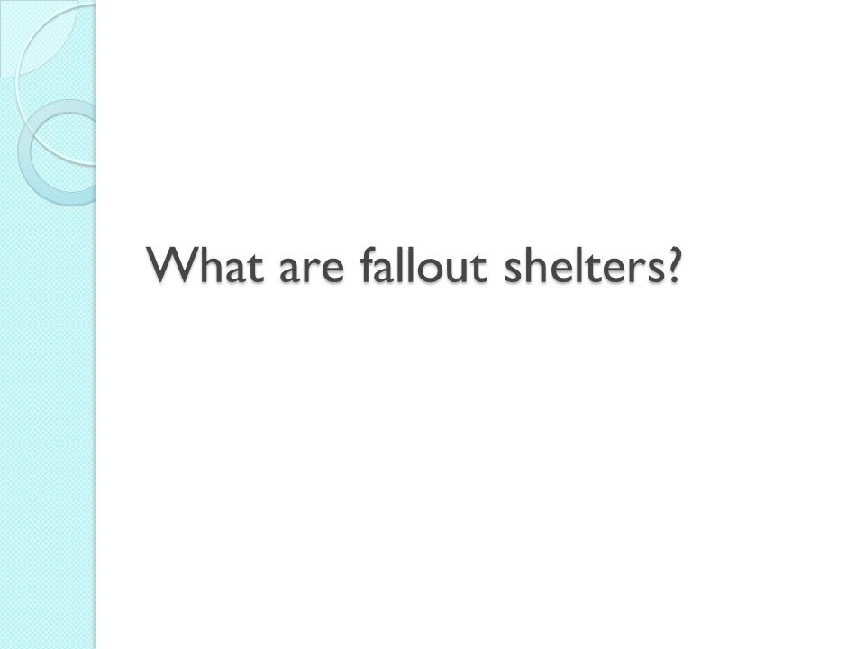 What are fallout shelters?