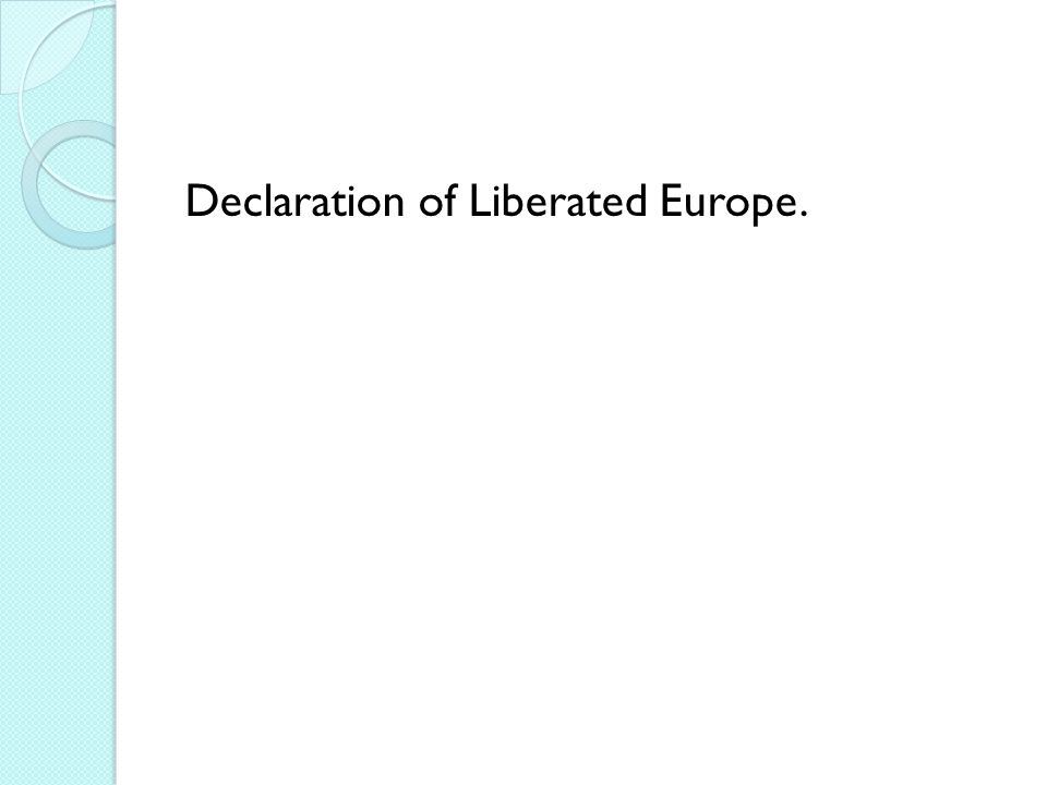 Declaration of Liberated Europe.