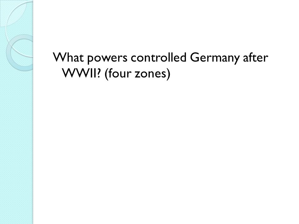 What powers controlled Germany after WWII? (four zones)