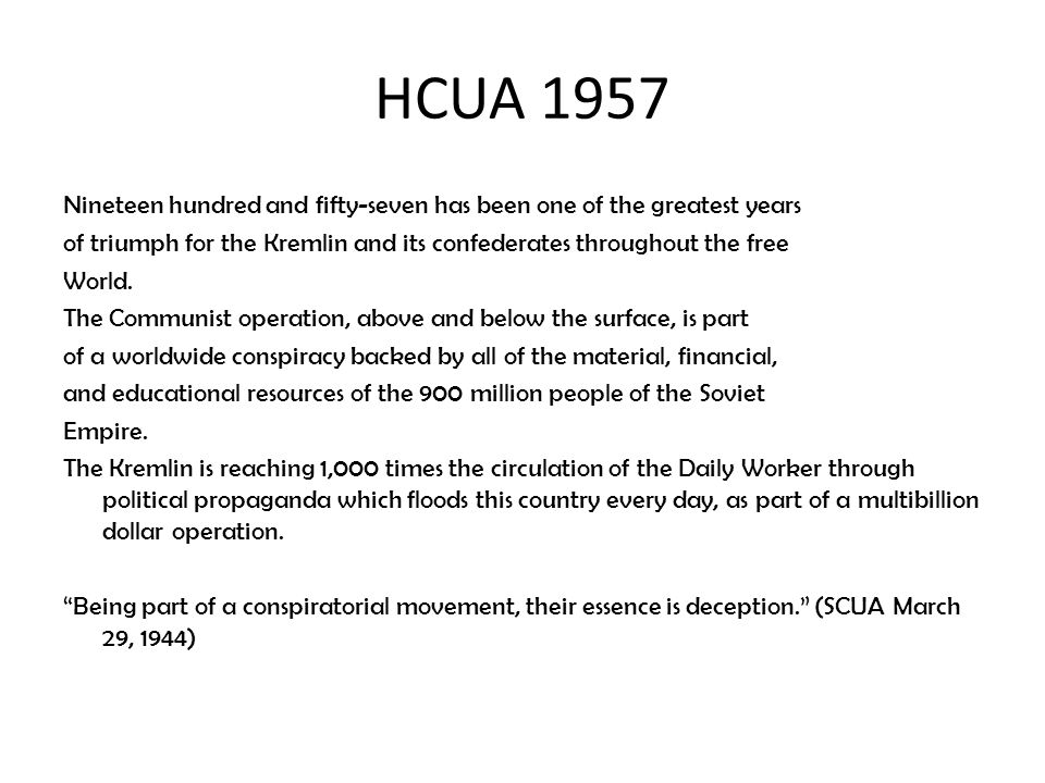 HCUA 1957 Nineteen hundred and fifty-seven has been one of the greatest years of triumph for the Kremlin and its confederates throughout the free Worl