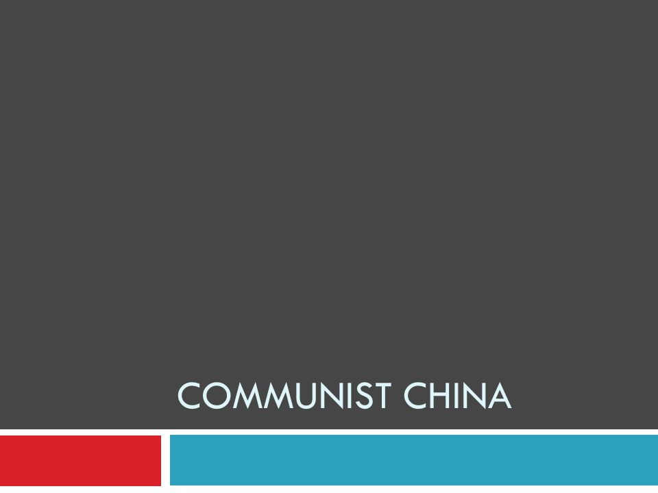 1.China under Mao a. Rebuilding China i. Government 1.