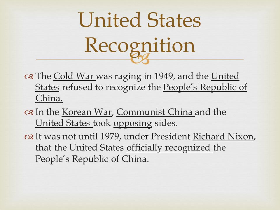   The Cold War was raging in 1949, and the United States refused to recognize the People's Republic of China.  In the Korean War, Communist China a