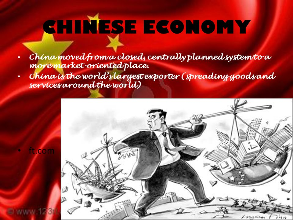CHINESE ECONOMY China moved from a closed, centrally planned system to a more market-oriented place.