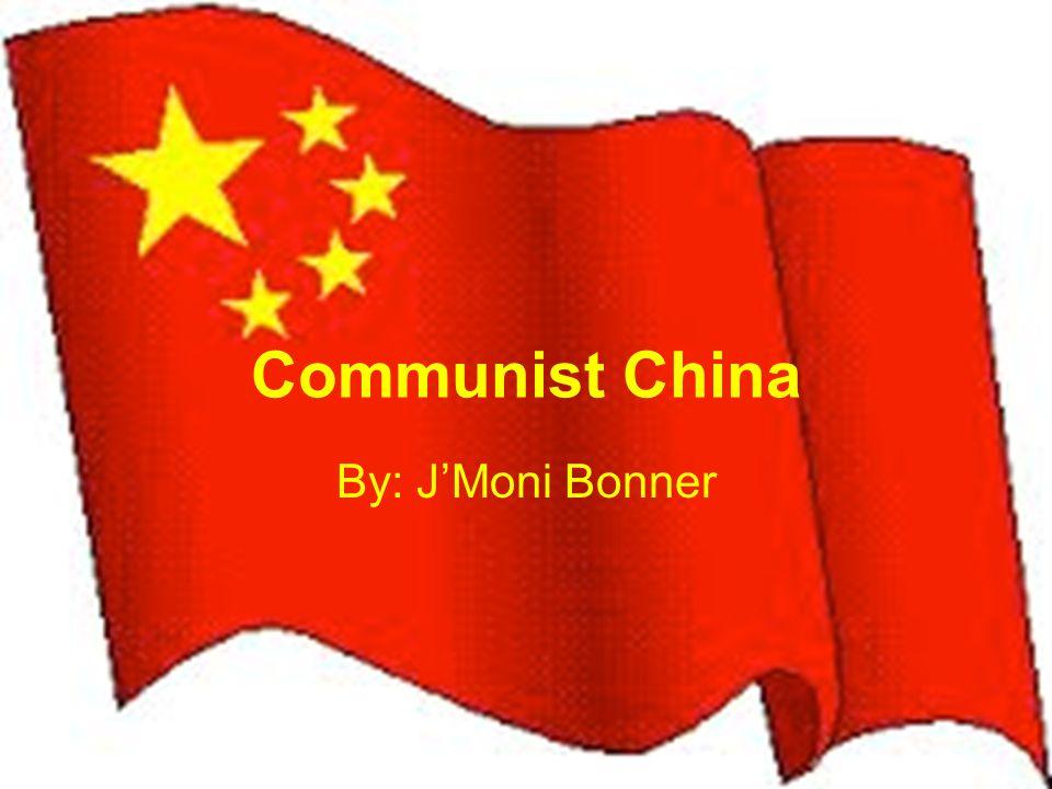 Communist China By: J'Moni Bonner